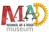 Mad Museum of Mechanical Art and Design